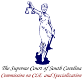 The Supreme Court of South Carolina Commission on CLE and Specialization